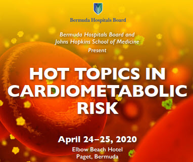 Bermuda Hospitals Board and Johns Hopkins University School of Medicine Present Hot Topics in Cardiometabolic Risk Banner