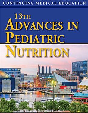 13th Advances in Pediatric Nutrition - Johns Hopkins