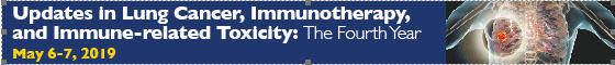 Updates in Lung Cancer, Immunotherapy, and Immune-related Toxicity: The Fourth Year Banner