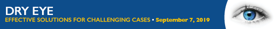 Dry Eye: Effective Solutions for Challenging Cases Banner
