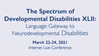 The Spectrum of Developmental Disabilities XLII: Language: Gateway to Neurodevelopmental Disabilities Banner