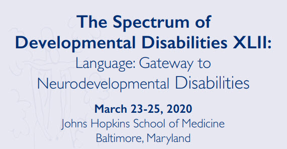 The Spectrum of Developmental Disabilities XLII: Language: Gateway to Neurodevelopmental Disabilities Banner