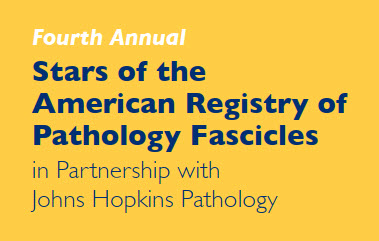 80050614 - Fourth Annual Stars of the American Registry of Pathology Fascicles in Partnership with Johns Hopkins Pathology Banner
