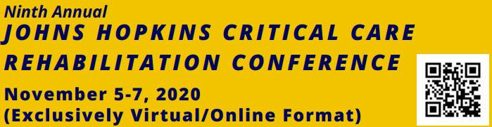 Ninth Annual Johns Hopkins Critical Care Rehabilitation Conference (Virtual Format) - November 5 -7, 2020 Banner