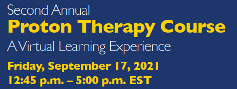 Second Annual Proton Therapy Course: A Virtual Learning Experience Banner