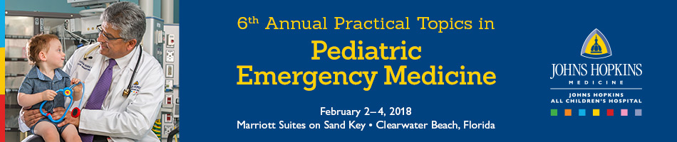 JHACH-12365 - 6th Annual Practical Topics in Pediatric Emergency Medicine (JHACH) Banner