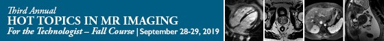 Third Annual Hot Topics in MR Imaging for the Technologist  - Fall Course Banner