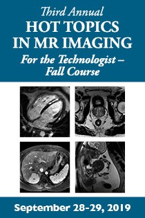 80048833 - Third Annual Hot Topics in MR Imaging for the Technologist  - Fall Course Banner